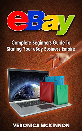 ebay-complete-beginners-guide-to-starting-your-ebay-business-empire-ebay-mastery-ebay-101-english-ed