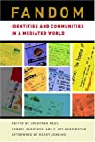 img - for Fandom: Identities and Communities in a Mediated World by Sandvoss. Cornel ( 2007 ) Paperback book / textbook / text book