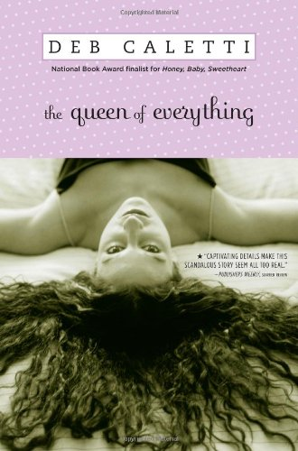 The Queen of Everything by Deb Caletti