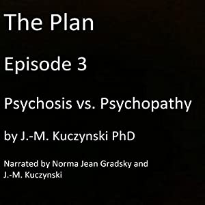 Psychosis vs. Psychopathy Audiobook