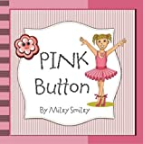 "Childrens bedtime stories: ""Pink Button""  (Childrens books for ages 3-7)"