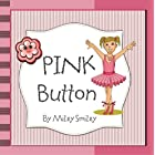 "Children's Books: ""Pink Button""  (Children's bedtime stories for ages 3-7) Early Readers Picture Books"