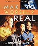 img - for Making Worship Real: A Resource for Youth and Their Leaders book / textbook / text book