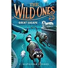 Great Escape: The Wild Ones, Book 3 Audiobook by C. Alexander London Narrated by William DeMeritt