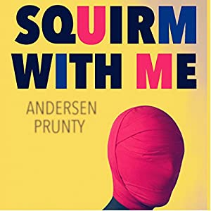 Squirm with Me Audiobook
