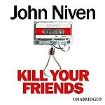 Kill Your Friends | John Niven