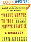 Twelve Months To Your Ideal Private Practice: A Workbook (Norton Professional Books)