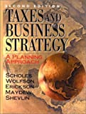 img - for Taxes and Business Strategy: A Planning Approach (2nd Edition) by Myron S. Scholes (2001-01-23) book / textbook / text book