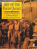 Art of the Flight Jacket: Classic Leather Jackets of World War II (Schiffer Military Aviation History)