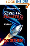 Genetic Bullets: A Thriller (A Rossle...