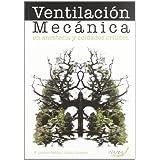 Ventilacion mecanica en anestesia y cuidados criticos
