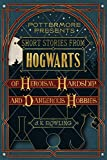 Short Stories from Hogwarts of Heroism, Hardship and Dangerous Hobbies (Kindle Single) (Pottermore Presents)