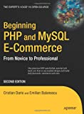 Beginning PHP and MySQL E-Commerce: From Novice to Professional, Second Edition (Beginning: From Novice to Professional)