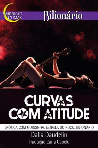 Curvas com Atitude (Erótica com Gordinha, Estrela do Rock, Bilionário)