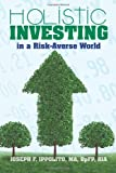 img - for Holistic Investing in a Risk-Averse World book / textbook / text book