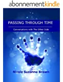 Passing through Time (conversations with the other side) (English Edition)