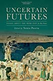 img - for Uncertain Futures: Essays about the Irish Past for Roy Foster book / textbook / text book