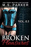 Broken Pleasures (A Prequel)