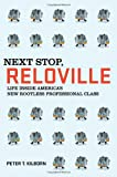 Image of Next Stop, Reloville: Life Inside America's New Rootless Professional Class