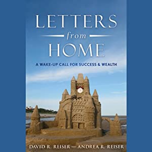 Letters from Home: A Wake-up Call for Success and Wealth | [David R. Reiser, Andrea R. Reiser]
