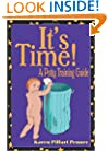 It's Time!: A Potty Training Guide