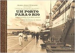 Um Porto Para O Rio (Em Portugues do Brasil): Maria Teresa Villela