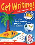 Get Writing!: Creative Book-Making Projects for Children