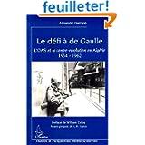 Le défi à de Gaulle : L'OAS et la contre-révolution en Algérie 1954-1962