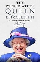 Wicked Wit of Queen Elizabeth II