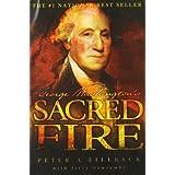 George Washington's Sacred Fire ~ Peter A. Lillback