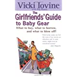 Girlfriends' Guide to Baby Gear (Girlfriends' Guides) ~ Vicki Iovine