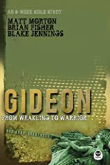 Gideon, From Weakling to Warrior