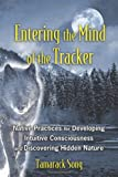 img - for Entering the Mind of the Tracker: Native Practices for Developing Intuitive Consciousness and Discovering Hidden Nature book / textbook / text book