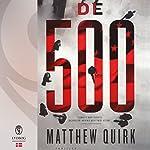 De 500 | Matthew Quirk