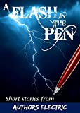 A Flash in the Pen: Short stories from Authors Electric