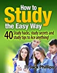 How to Study the Easy Way!: 40 Study...
