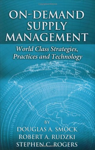 On-demand Supply Management: World-class Strategies, Practices and Technology