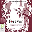 Forever (       UNABRIDGED) by Maggie Stiefvater Narrated by Dan Bittner, Pierce Cravens, Emma Galvin, Jenna Lamia