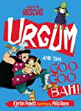 Urgum and the Goo Goo Bah!