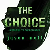 The Choice: A Prequel to 'The Returned' | Jason Mott