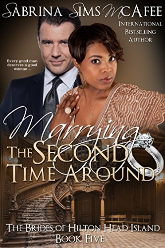 MARRYING THE SECOND TIME AROUND (The Brides of Hilton Head Island Book 5)