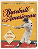 Baseball Americana: Treasures from the Library of Congress (0061625450) by Harry Katz