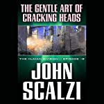 The Gentle Art of Cracking Heads: The Human Division, Episode 12 | John Scalzi