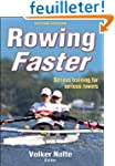 Rowing Faster: Serious Training for S...