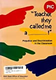 Teacher They Called Me A....!: Confronting Prejudice and Discrimination in the Classroom