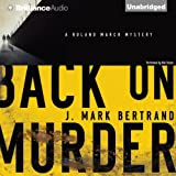 Back on Murder: A Roland March Mystery, Book 1