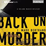 Back on Murder: A Roland March Mystery, Book 1 | [J. Mark Bertrand]