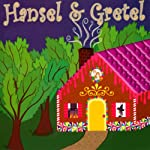 Hansel and Gretel   Jacob Grimm,Wilhelm Grimm