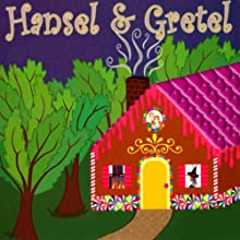 Hansel and Gretel Audiobook by Jacob Grimm, Wilhelm Grimm Narrated by James Mio