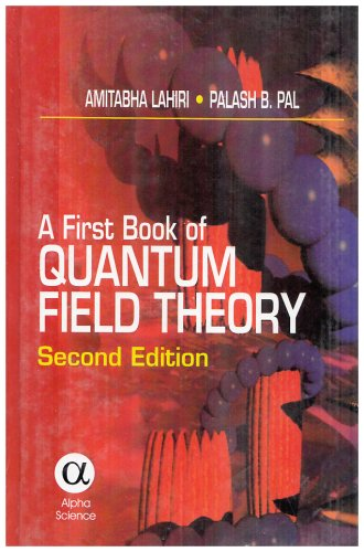 A First Book of Quantum Field Theory, Second Edition